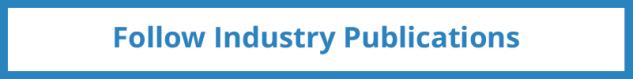 Follow Industry Publications